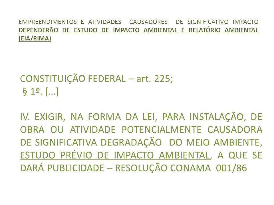 CONSTITUIÇÃO FEDERAL – art. 225; § 1º. [...]